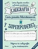 CALIGRAFÍA CON PAUTA MONTESSORI 3.5 mm Y SUPERPODERES: Letra ligada escolar y frases...